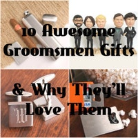 10 Awesome Groomsmen Gifts & Why They'll Love Them