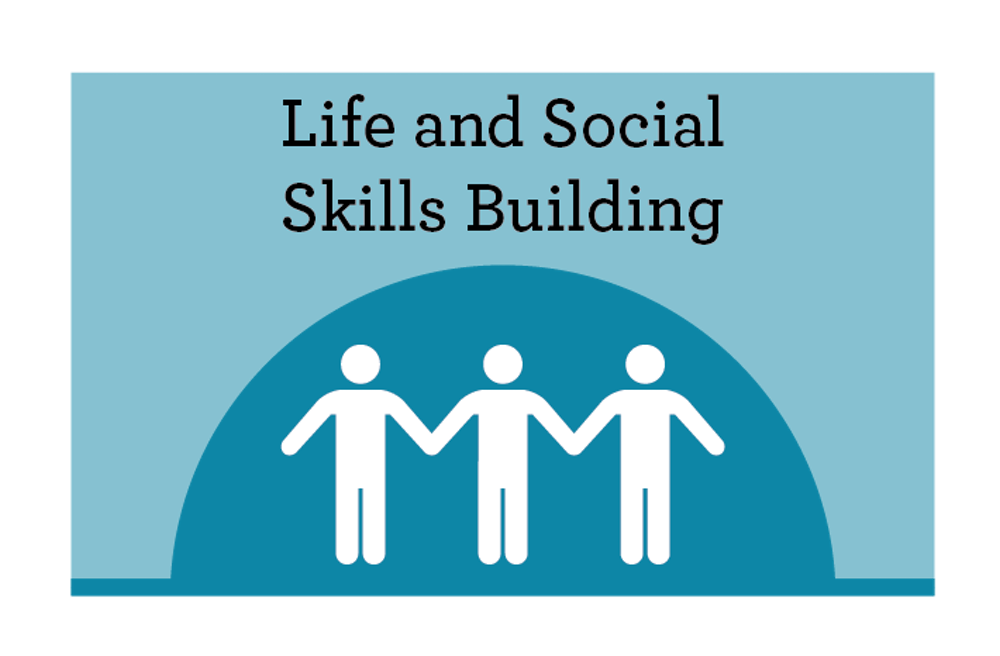 Life and Social Skills Building